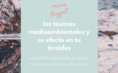 LAS TOXINAS MEDIOAMBIENTALES Y LA TIROIDES