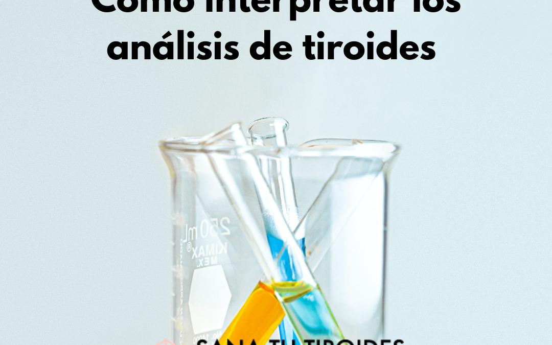 Cómo interpretar tus analíticas de la tiroides.
